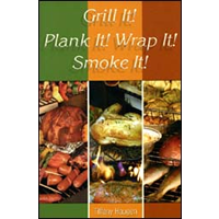 Grill IT Plank IT Wrap IT Smoke IT (Tiffany Haugen)